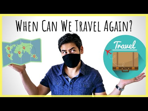 """When Can We Travel Again?   Will We Ever Get Back To """"Normal""""?"""