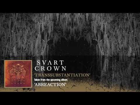 SVART CROWN - Transsubstantiation (Album Track)