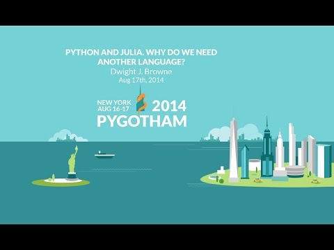Python and Julia. Why do we need another language? - Dwight J. Browne