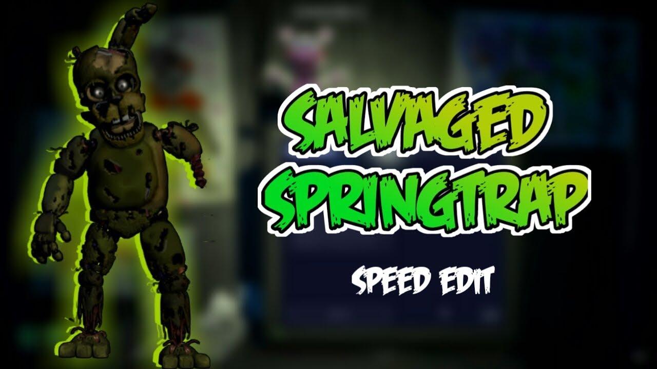[FNaF 6] Speed Edit - Salvaged Springtrap