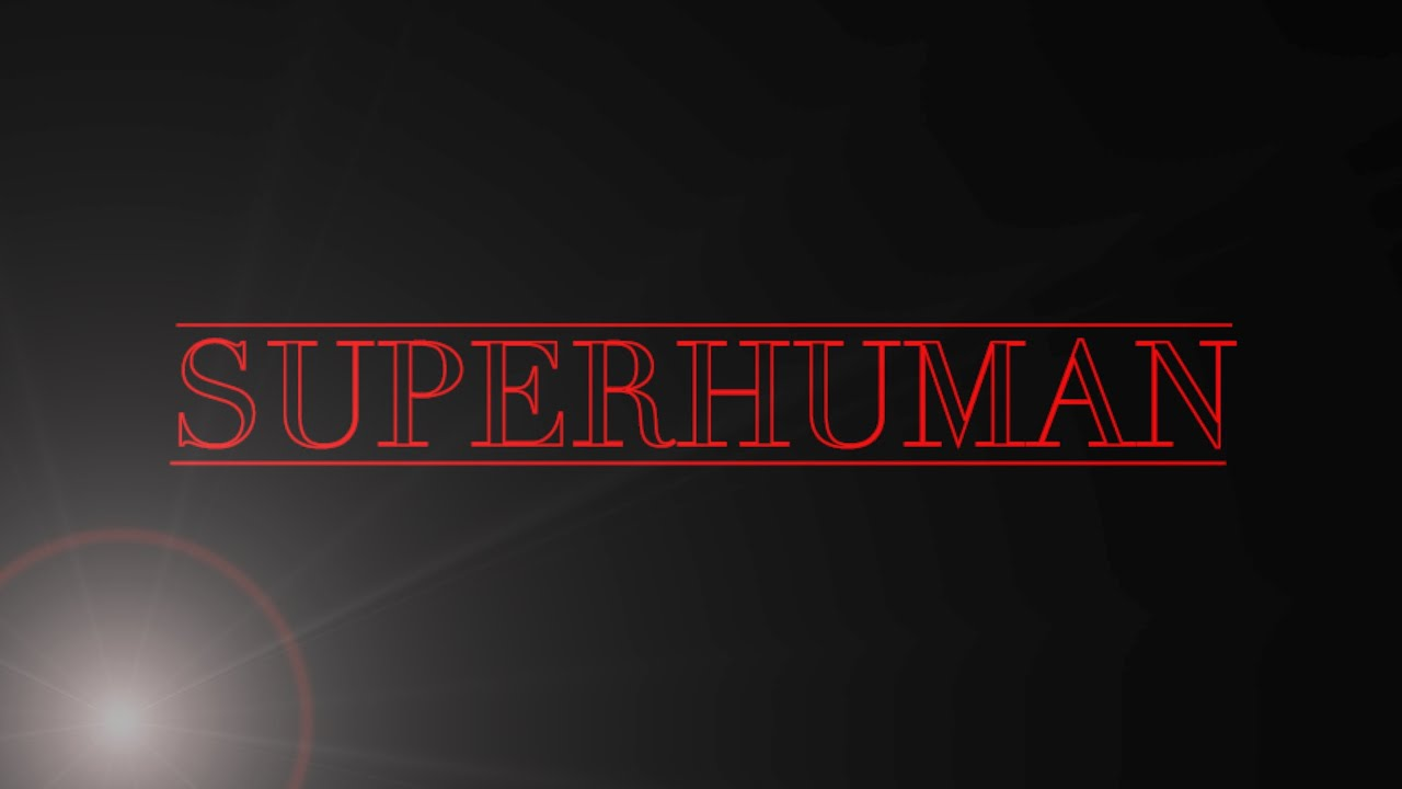 Dream BOLD Network: Superhuman Trailer