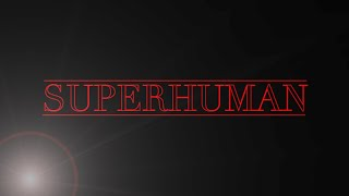 Searching For Superhumans Trailer
