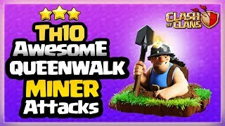 QUEEN WALK MINERS IS INSANE - How to Mass Miners - Th10 MINER ATTACK STRATEGY - Clash of Clans