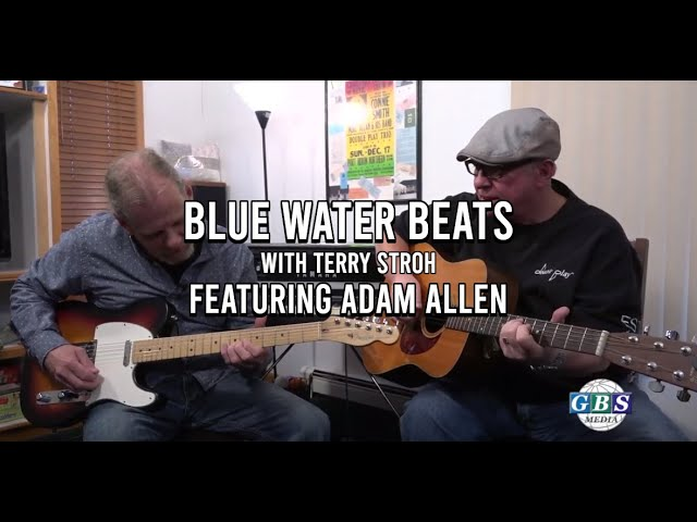 Blue Water Beats With Terry Stroh: Featuring Adam Allen