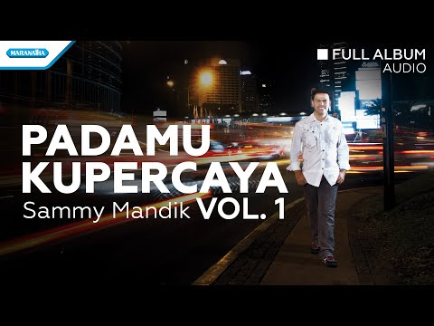 PadaMu Kupercaya Vol.1 - Sammy Mandik (Audio full album)
