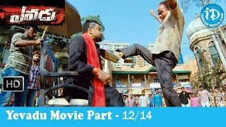 Yevadu Movie Part 12/14 - Ram Charan Teja - Shruti Haasan - Kajal Agarwal