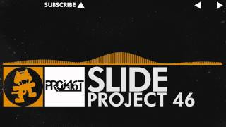 Project 46 - Slide [Monstercat Release]