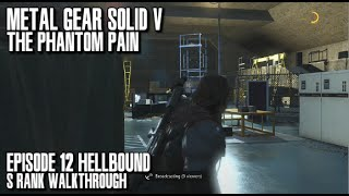 Metal Gear Solid V The Phantom Pain - Hellbound S Rank Walkthrough - Episode 12