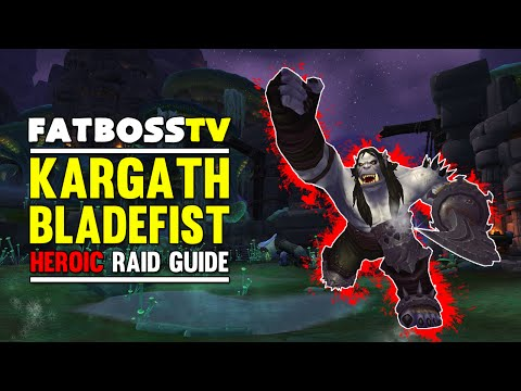 Kargath Bladefist Normal and Heroic Highmaul Guide - FATBOSS