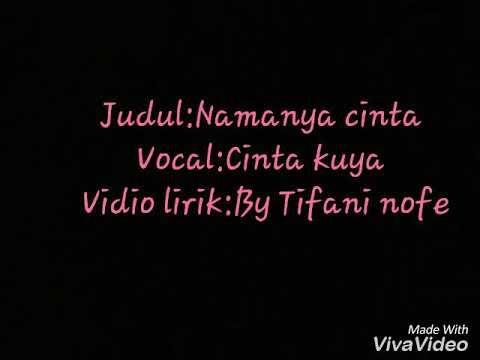 Lirik lagu:Namanya cinta by Cinta kuya