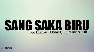 [3.33 MB] Sang Saka Biru (lirik) - Joe Flizzow, Altimet, SonaOne & Alif