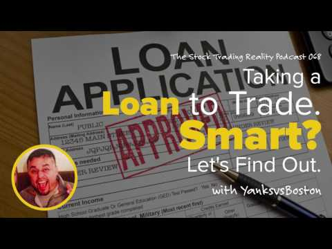 STR 068: Taking a Loan to Trade. Smart? Let's Find Out. (audio only)