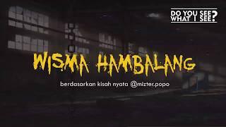 Cerita Horor True Story #1  -  Wisma Hambalang