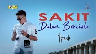 Download Ipank - Sakit Dalam Bercinta, Lagu Slow Rock Populer 2019