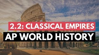 AP World Period 2 - Classical Empires (KC 2.2)