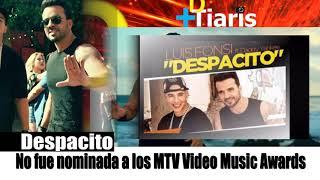 Despacito No fue nominada a los MTV Video Music Awards