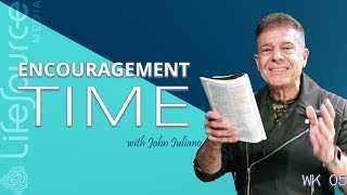LifeSource Media | ENCOURAGEMENT TIME WITH JOHN IULIANO | Holy Spirit Empowered