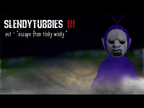"Slendytubbies III : OST - ""Escape From Tinky Winky"""