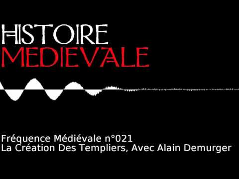 Fréquence Médiévale 021   La Création Des Templiers, Avec Alain Demurger