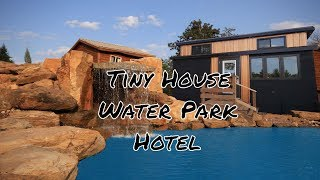 Download lagu Tiny House Water Park Hotel MP3