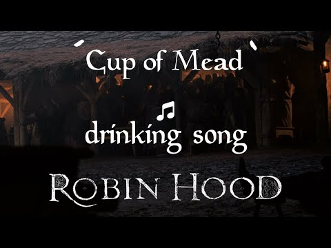 Cup of Mead - Robin Hood drinking song (Official) - [Irish/Medieval]