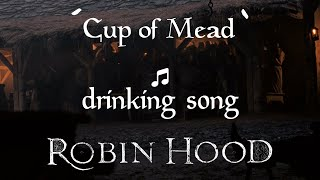 Cup of Mead - Robin Hood drinking song (Official) - [Medieval/Irish/Scottish]