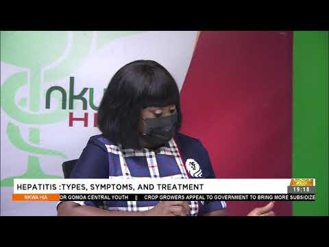 Hepatitis: Types, Symptoms and Treatment - Nkwa Hia on Adom TV (31-7-21)
