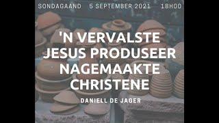 'n Vervalste Jesus, produseer nagemaakte Christene