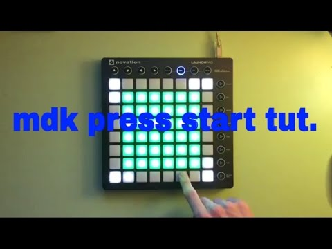 MDK- Press Start (launchpad cover tutorial)