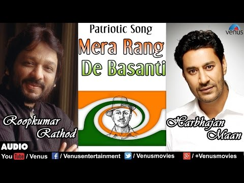 Mera Rang De - Roopkumar Rathod, Harbhajan Maan & Mohd.Salamat : Hindi Patriotic Song