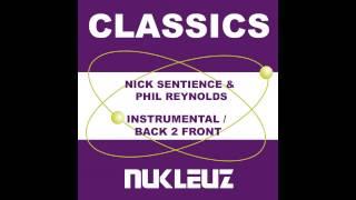 Phil Reynolds Nick Sentience Back 2 Front Original Mix Nukleuz Records