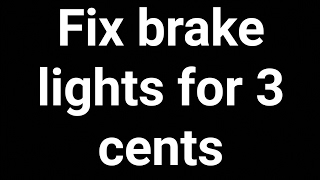 How to fix Brake lights that wont turn off for 3 cents