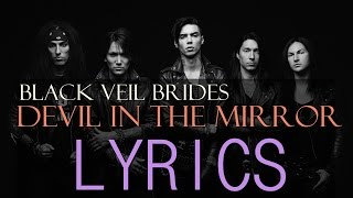 Black Veil Brides- DEVIL IN THE MIRROR LYRICS