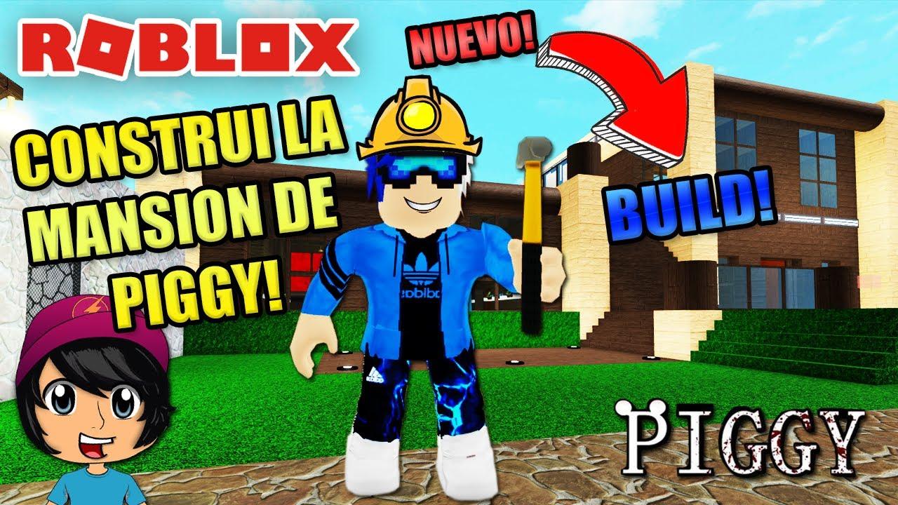 CONSTRUÍ LA MANSIÓN DE PIGGY! NUEVO MODO CONSTRUCCIÓN!   Soy Blue   Piggy Roblox Español
