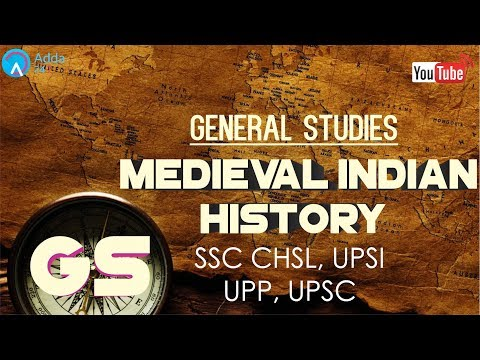 SSC CHSL, UPSI, UPP, UPSC | Medieval Indian History | General Studies | Online SSC CGL Coaching
