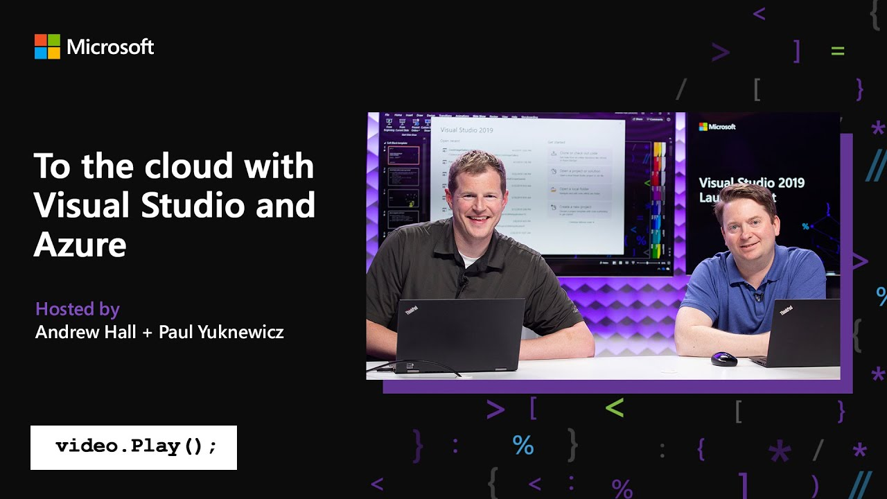Visual Studio 2019 Launch: To the cloud with Visual Studio and Azure