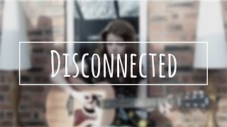 Disconnected - 5 Seconds of Summer - Cover by Izzie Naylor