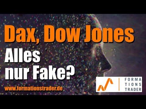 Dax, Dow Jones: Alles nur Fake?