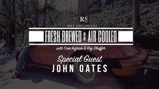 Fresh Brewed &amp Air Cooled with Special Guest John Oates