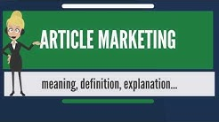 What is ARTICLE MARKETING? What does ARTICLE MARKETING mean? ARTICLE MARKETING meaning