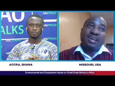 AAU Talks: Environmental And Employment Issues On Small Scale Mining In Africa