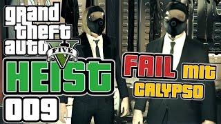 GTA 5 HEIST german gameplay #009 FAIL mit Calypso (Let