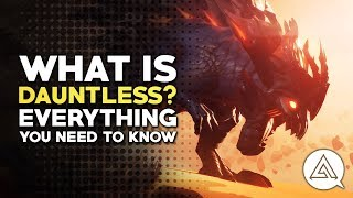 What is Dauntless? | Everything You Need to Know to Get Started