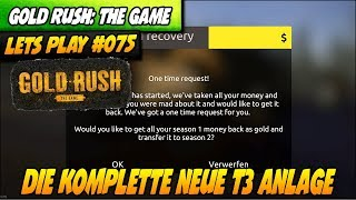 Die komplette neue T3 Anlage #075 | Gold Rush: The Game | Lets Play