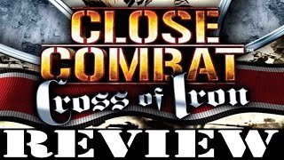 PC GAME REVIEW: Close Combat Cross of Iron