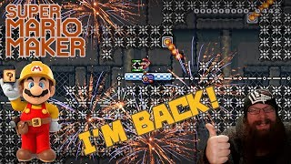 I'M BACK - Super Mario Maker - YOUR LEVELS, MY WAY!