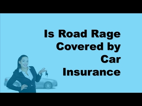 Is Road Rage Covered by Car Insurance   Damages and Liability for Road Rage Incident