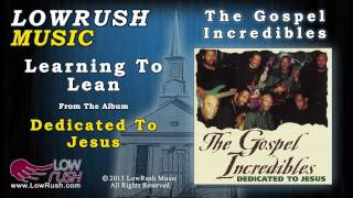 The Gospel Incredibles - Learning To Lean