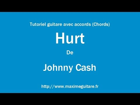 Hurt (Johnny Cash) - Tutoriel guitare avec accords (Chords)
