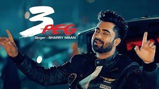 3 peg sharry mann full video   mista baaz   parmish verma   latest punjabi songs 2016